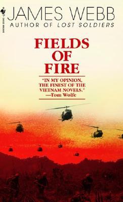 Fields of Fire By Webb, James H.