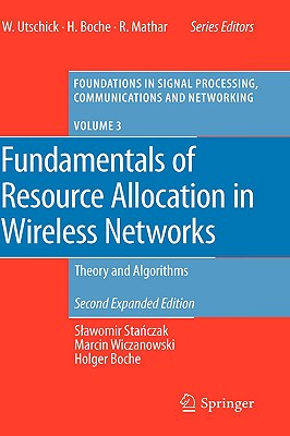 Fundamentals of Resource Allocation in Wireless Networks By Stanczak, Slawomir/ Wiszanowski, Marcin/ Boche, Holger